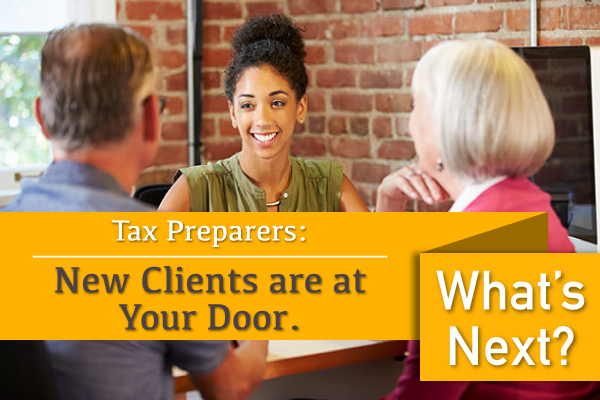 Tax Preparers: New Clients are at Your Door. What's Next?