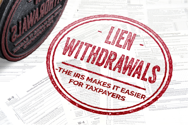 Lien Withdrawals-The IRS Makes it Easier For Taxpayers