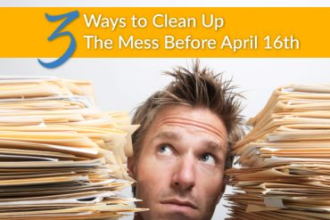 3 Ways to Clean Up The Mess Before April 16th