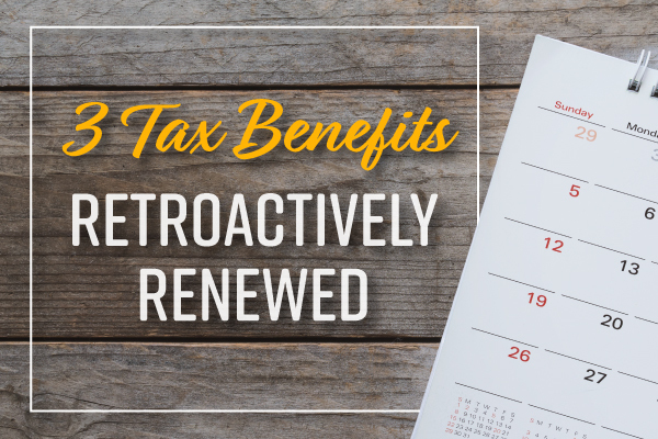 3 Tax Benefits Retroactively Renewed for 2017