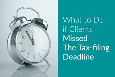 What to Do if ClientsMissed The Tax-filing Deadline