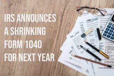 IRS Announces a Shrinking Form 1040 for Next Year