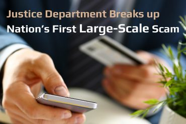 Justice Department Breaks up Nation's First Large Scale Scam