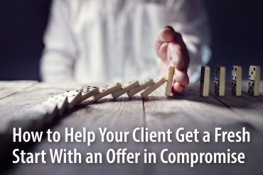 How to Help Your Client Get a Fresh Start With an Offer in Compromise