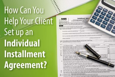 How Can You Help Your Client Set up an Individual Installment Agreement?