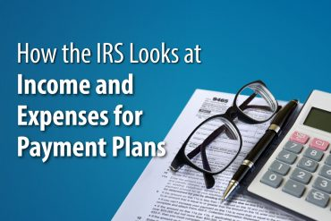 How the IRS Looks at Income and Expenses for Payment Plans